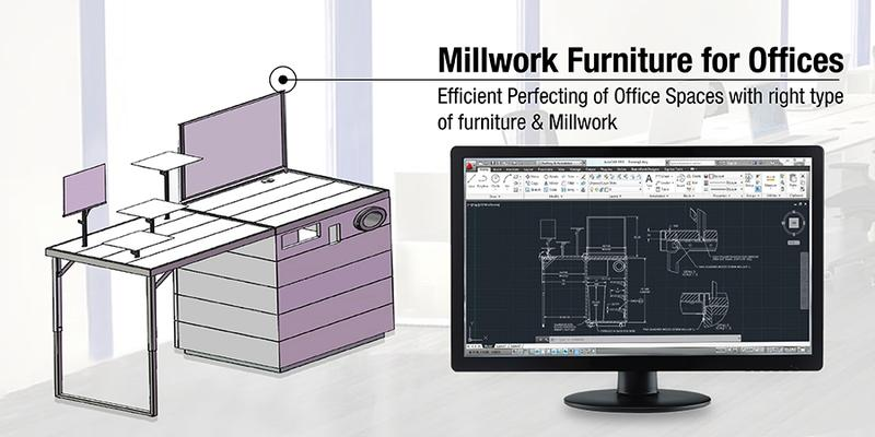 Millwork Furniture for Offices – Enrich Your Office Space with Right Type of Office Furniture