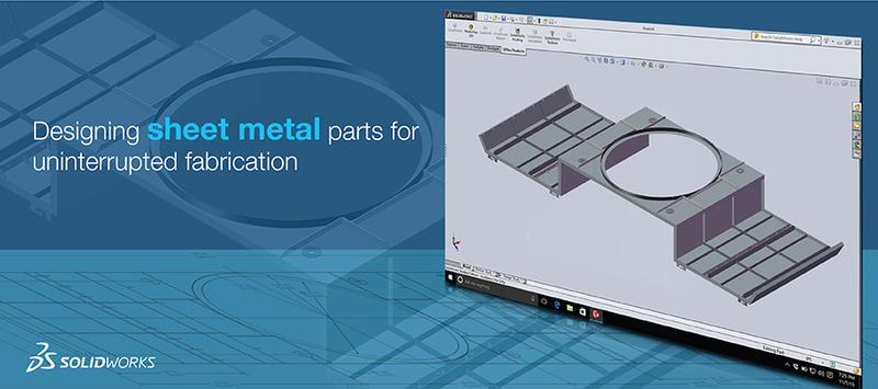 Benefits of Designing Sheet Metal Parts for uninterrupted Fabrication