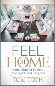 FEEL AT HOME HOME STAGING SECRETS FOR A QUICK & EASY SELL