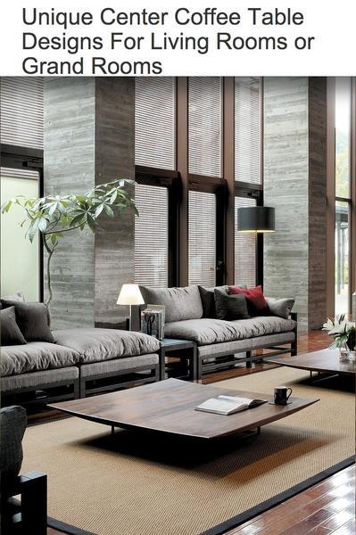 Unique Living Room Decorating Ideas: Unique Coffee Table Design Ideas For Living Rooms Or Grand